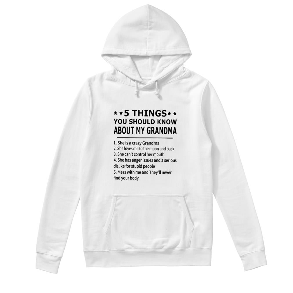 5 thing you should know about my grandma shirt hoodie