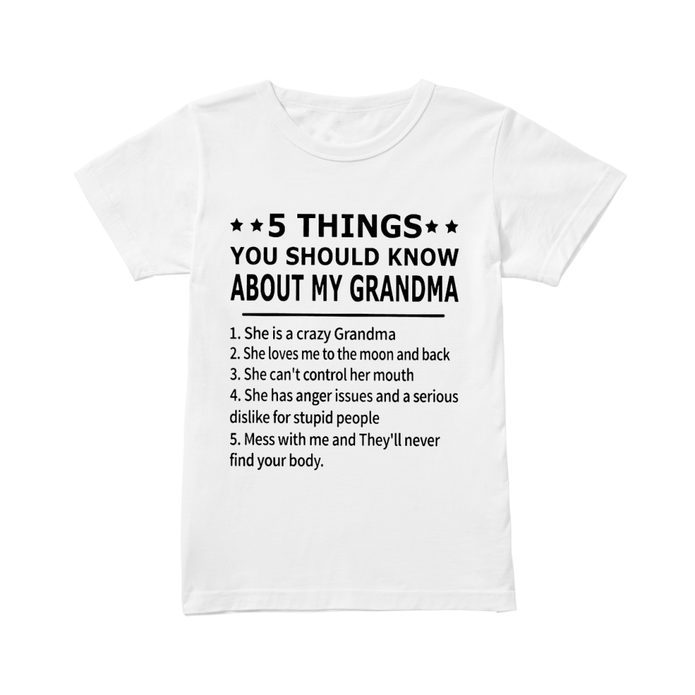 5 thing you should know about my grandma shirt ladies tee