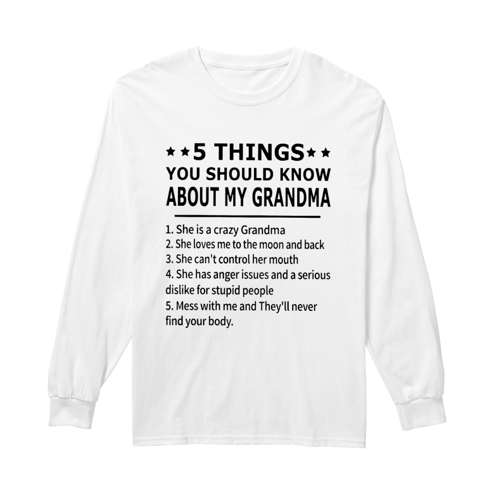 5 thing you should know about my grandma shirt Long sleeved
