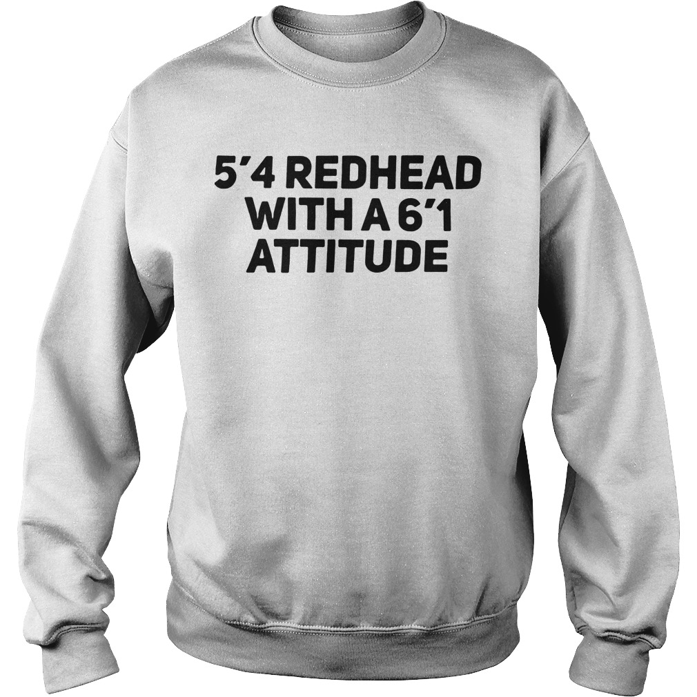 5'4 redhead with a6'1 attitude sweater
