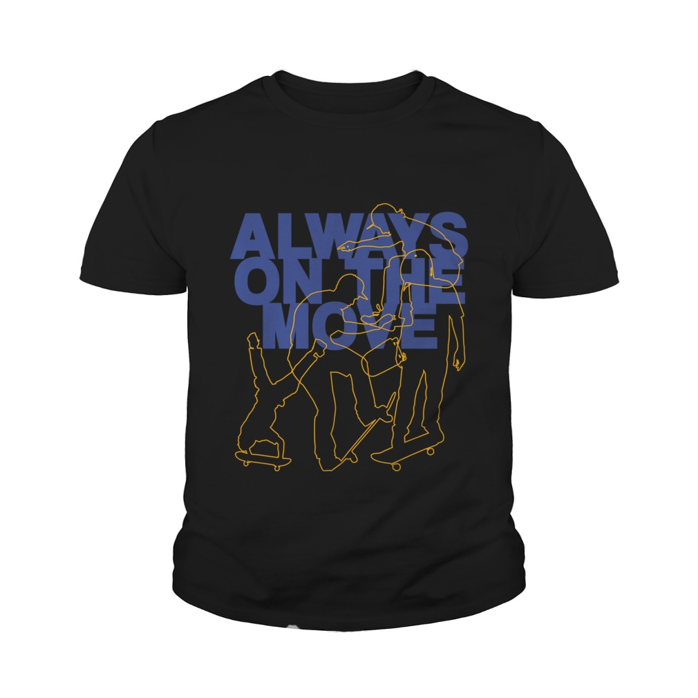 Always on the move youth tee