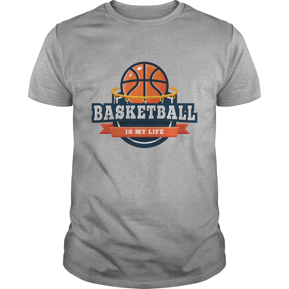 Basketball Is My Life T-Shirt