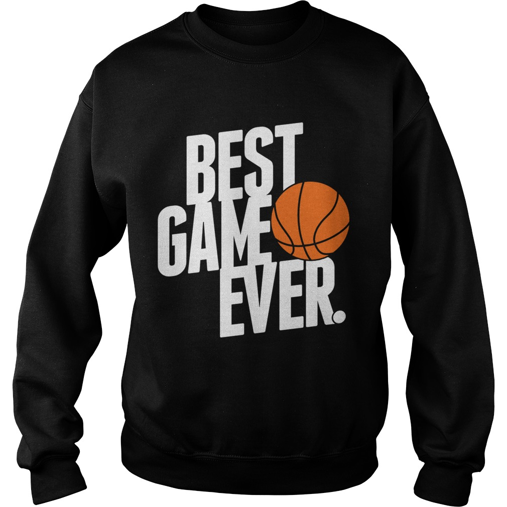 Best Game Ever Sweat Shirt