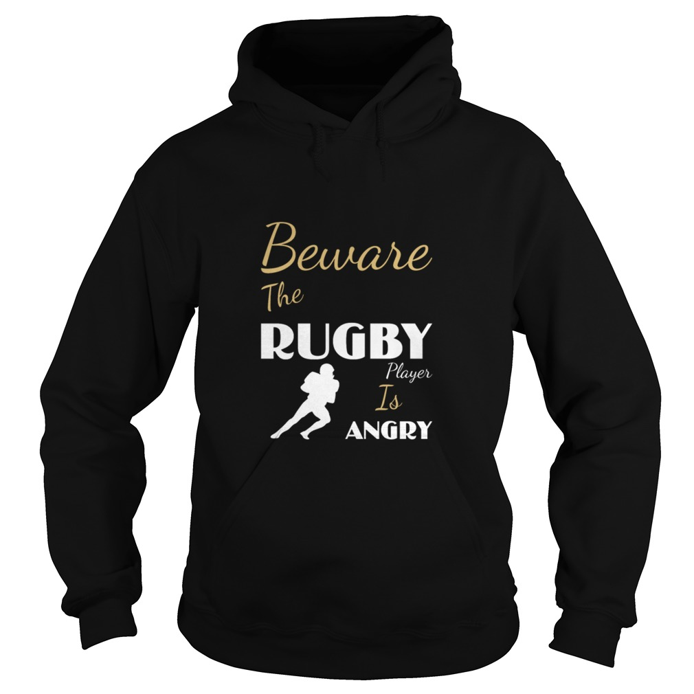 Beware the rugby player is angry hoodie