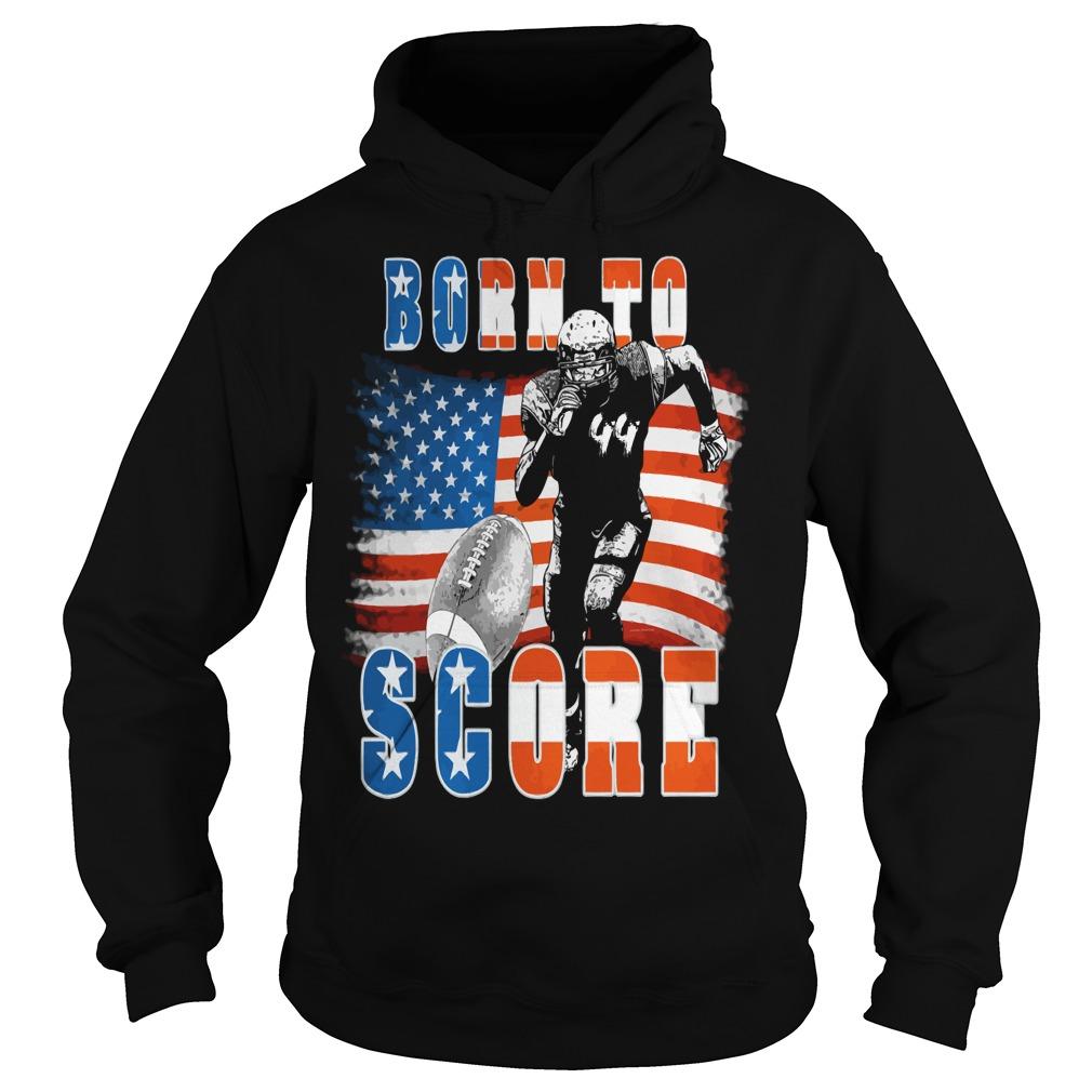 Born to score hoodie