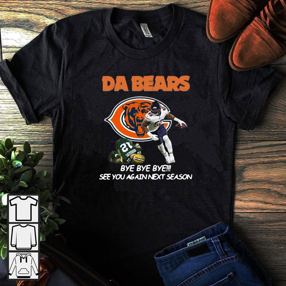 DA bears bey bey bey see you again next season Khalil Mack Tom Brady shirt