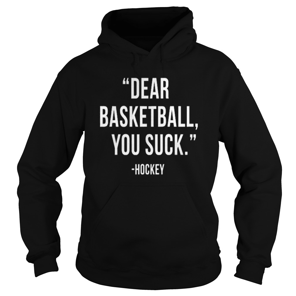 Dear Basketball You Suck Hoodie