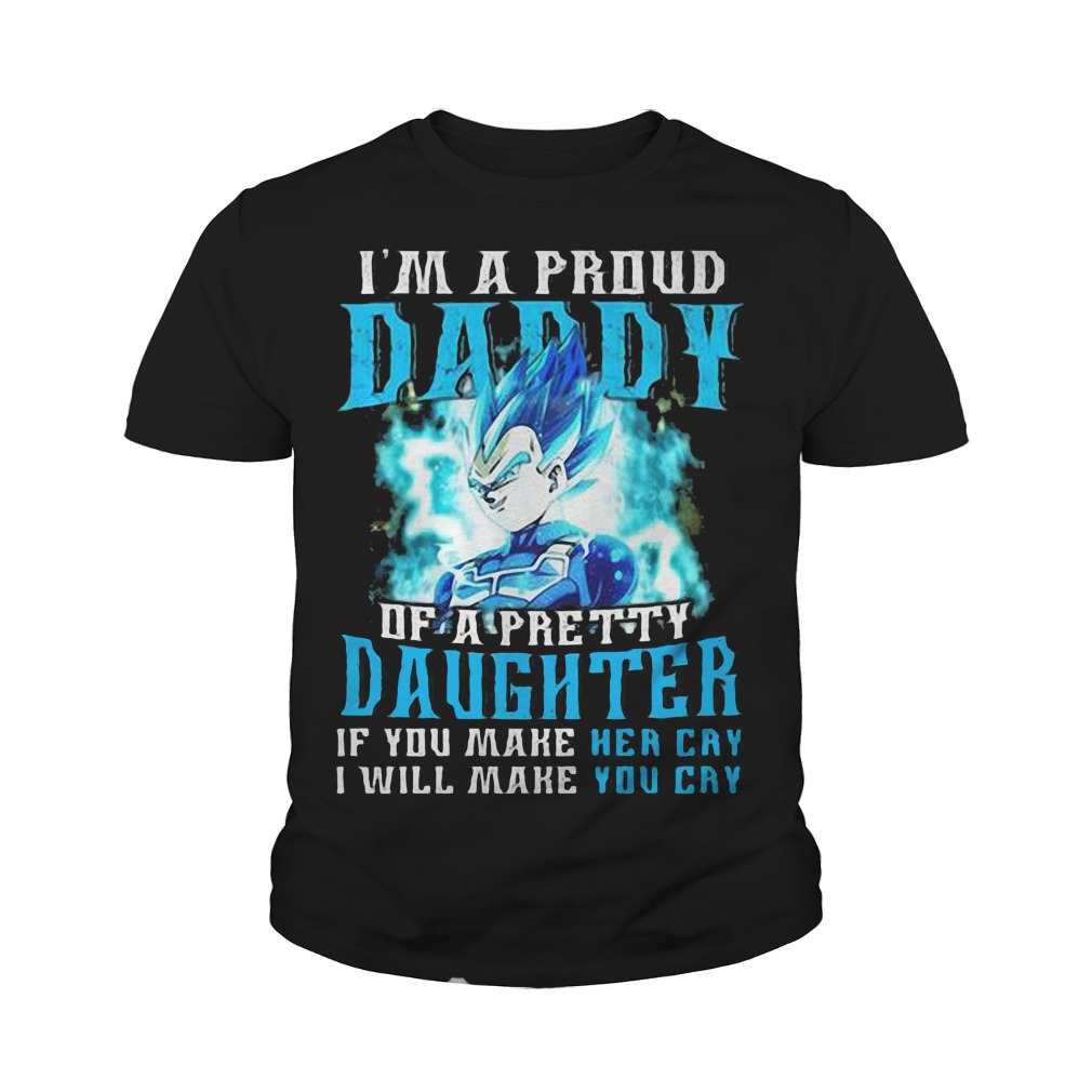 2b06db3c Dragon ball daddy I'm a proud daddy of a pretty daughter shirt, youth tee  and V-neck T-shirt