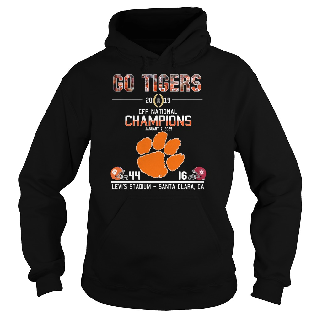 Go tigers 2019 CFP national champions January 7 2029 44 16 Levi's stadium santa clara CA shirt hoodie