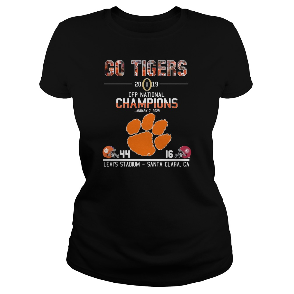 Go tigers 2019 CFP national champions January 7 2029 44 16 Levi's stadium santa clara CA shirt ladies tee