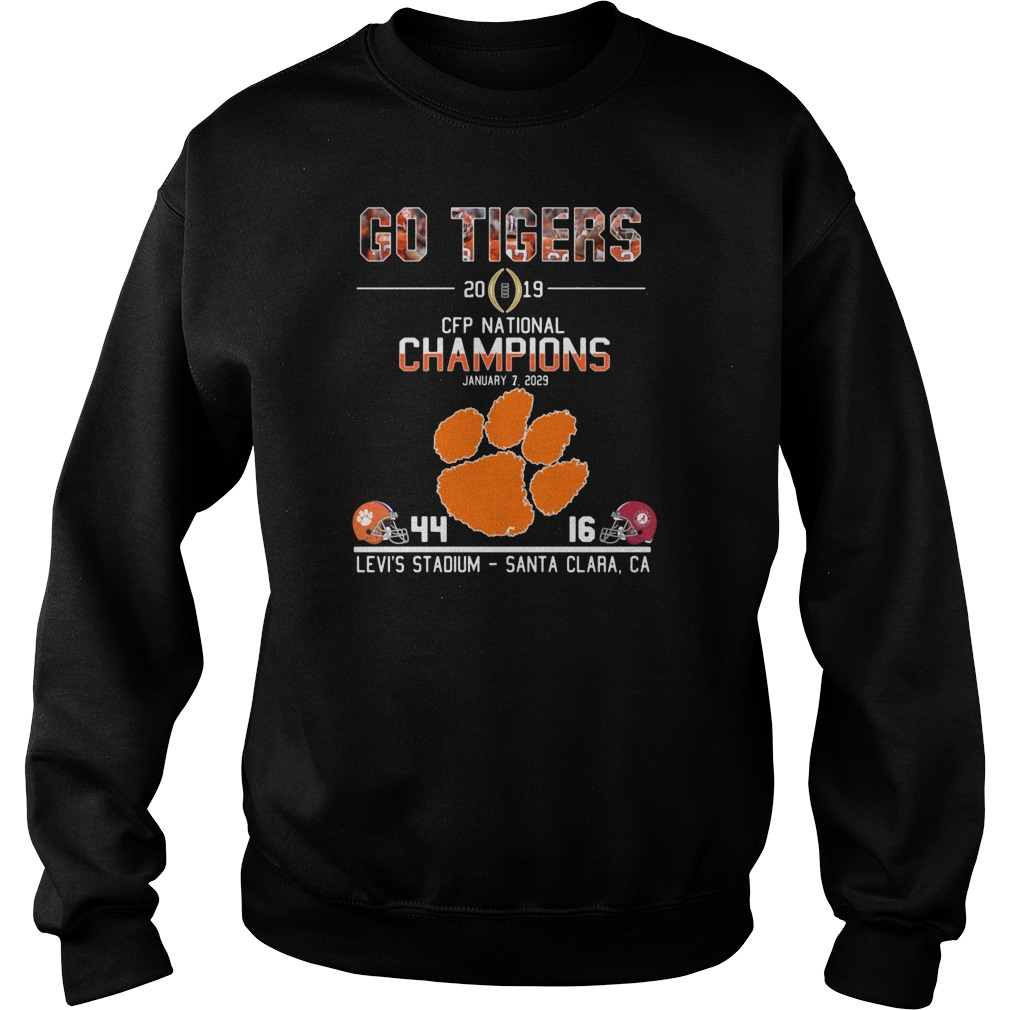 Go tigers 2019 CFP national champions January 7 2029 44 16 Levi's stadium santa clara CA shirt sweater