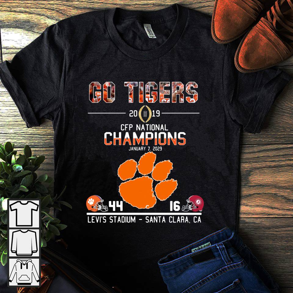 Go tigers 2019 CFP national champions January 7 2029 44 16 Levi's stadium santa clara CA shirt