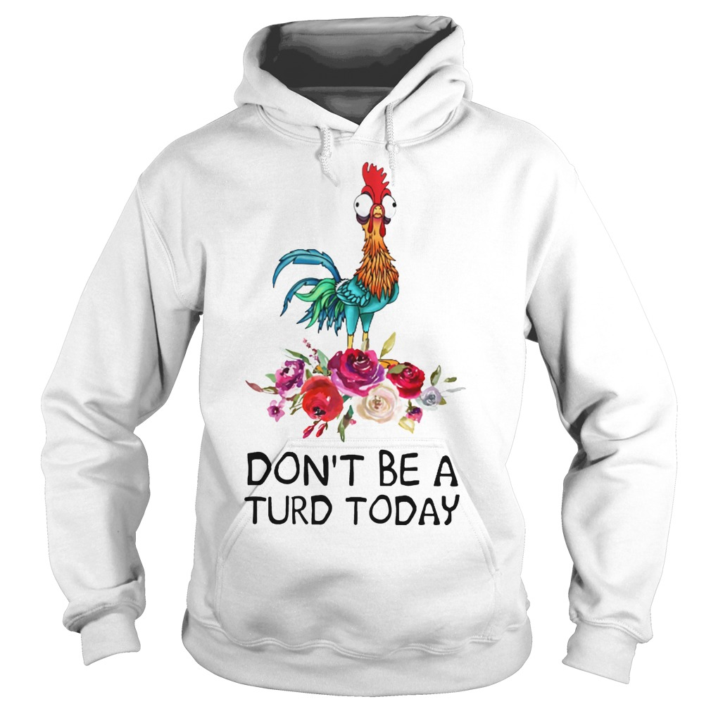Hei hei don't be a turd today shirt hoodie