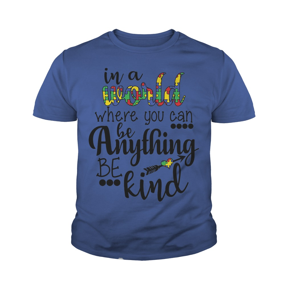 In a world where you can be anything be kind youth tee