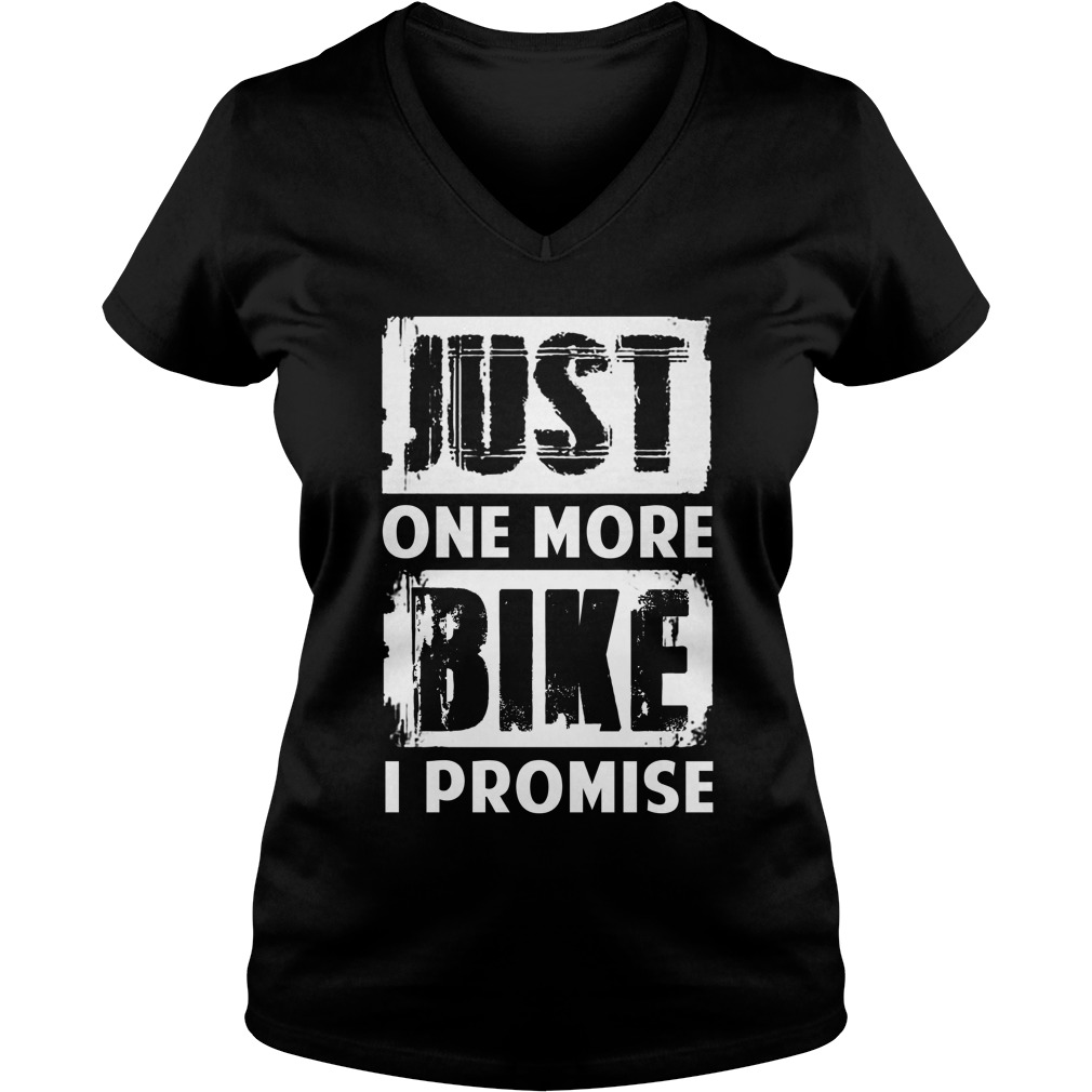 Just one more bike I promise Ladies V-neck