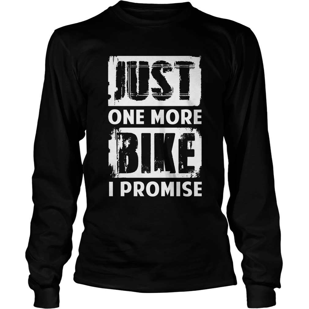 Just one more bike I promise long sleeve