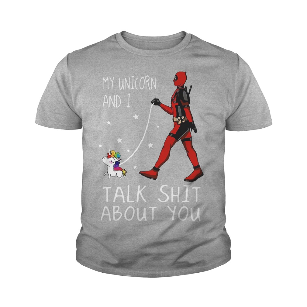 My unicorn and I talk shit about you deadpool youth tee