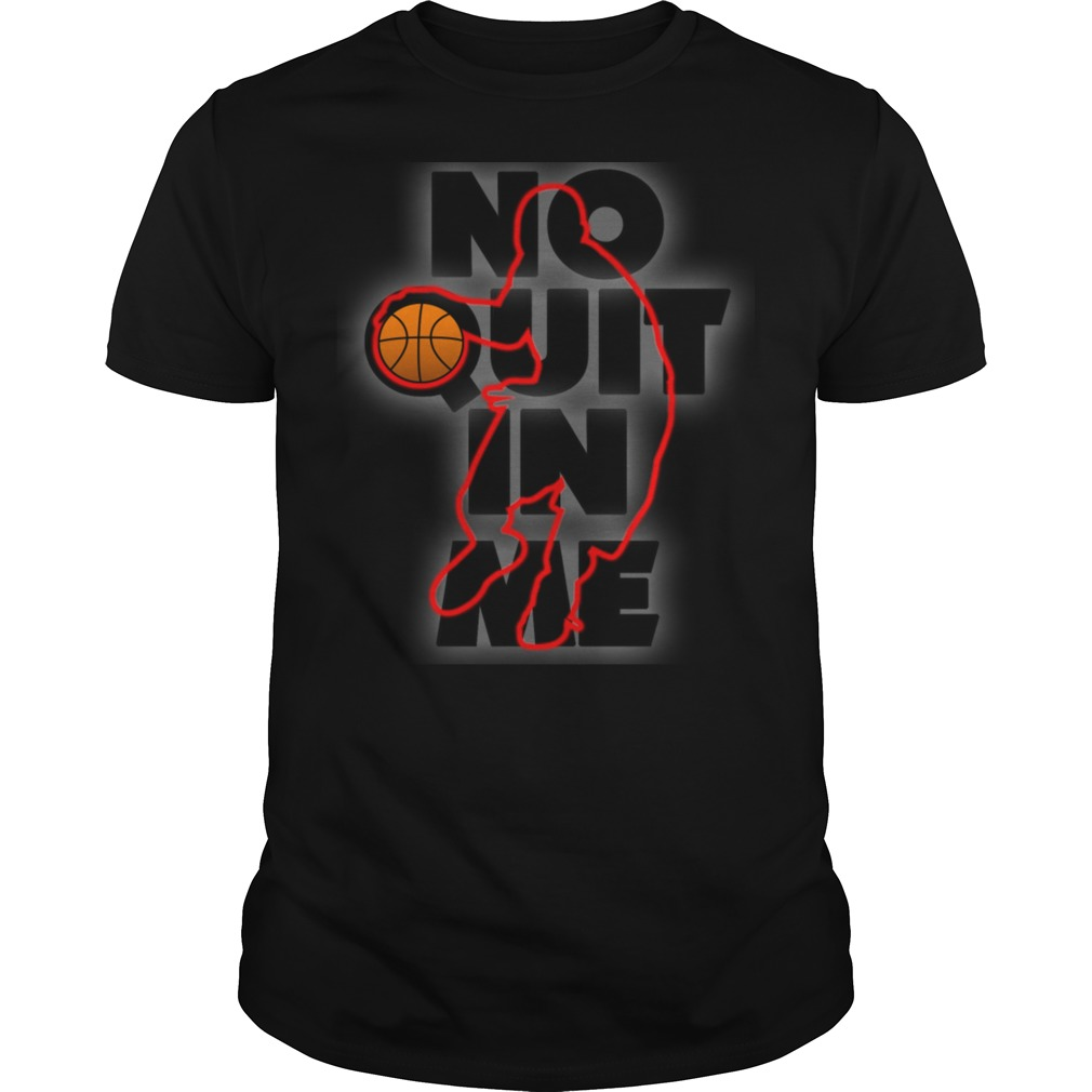 No Quit In Me T-Shirt