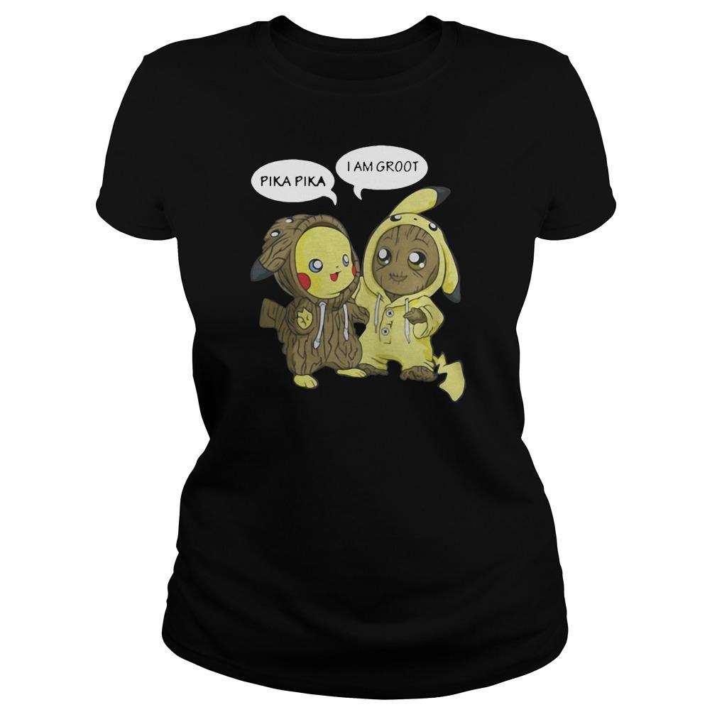 Pika Pika and I am Groot shirt ladies tee