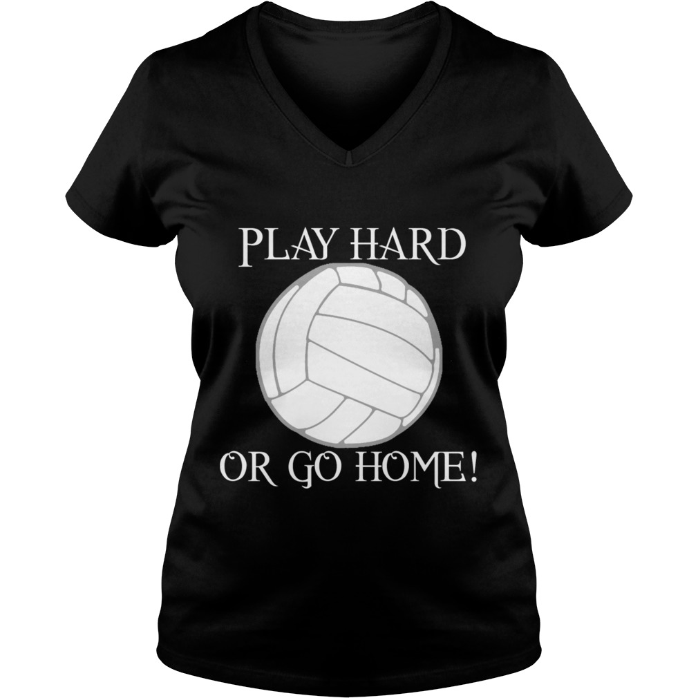 Play hard or go home Ladies V-neck