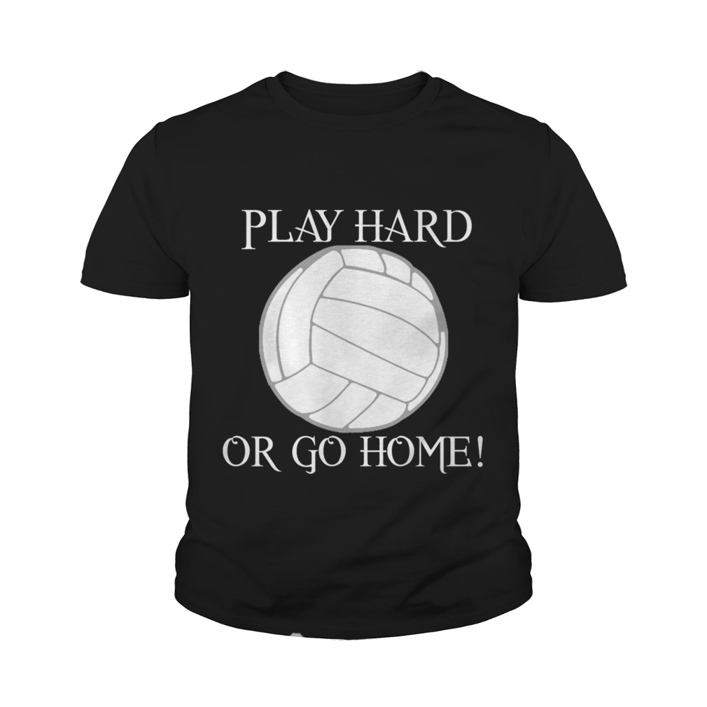 Play hard or go home youth tee