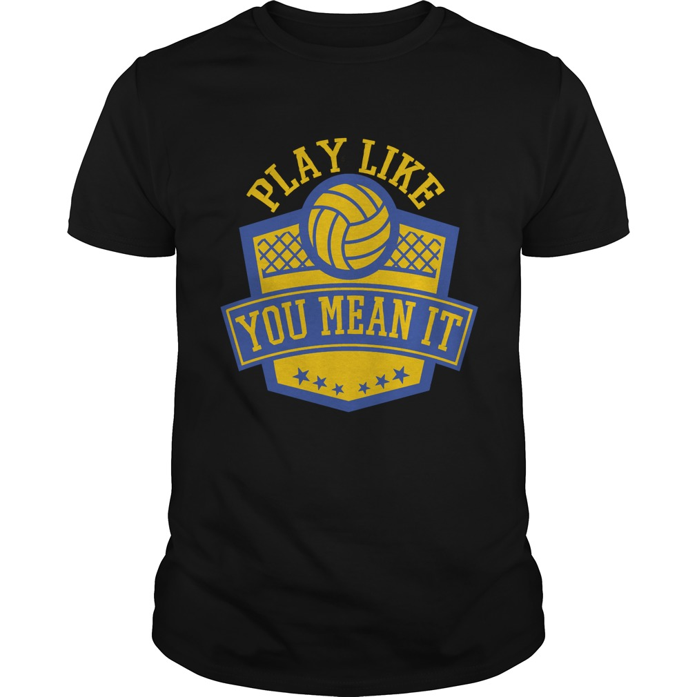 Play like you mean it shirt