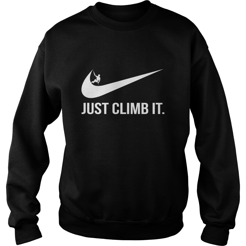 Rock climbing just climb it Sweat Shirt