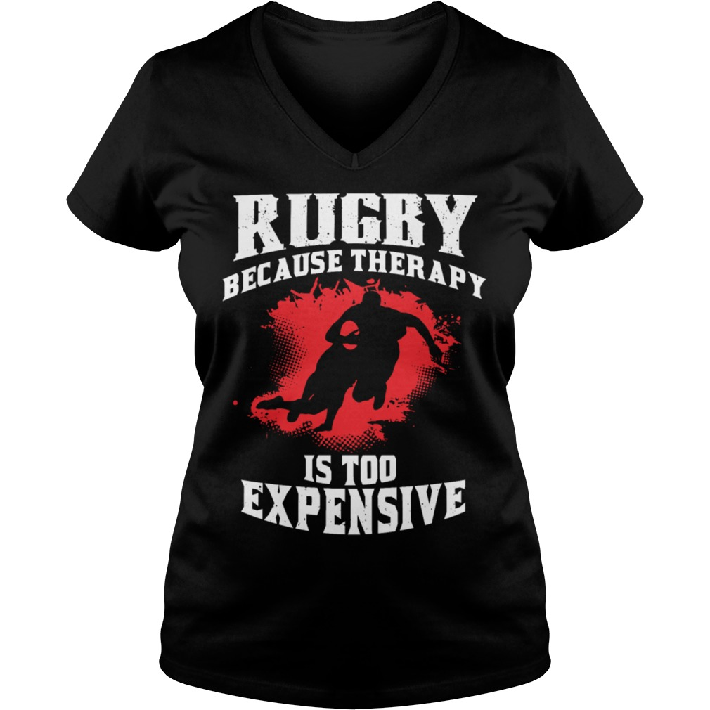 Rugby because therapy is too expensive Ladies V-neck
