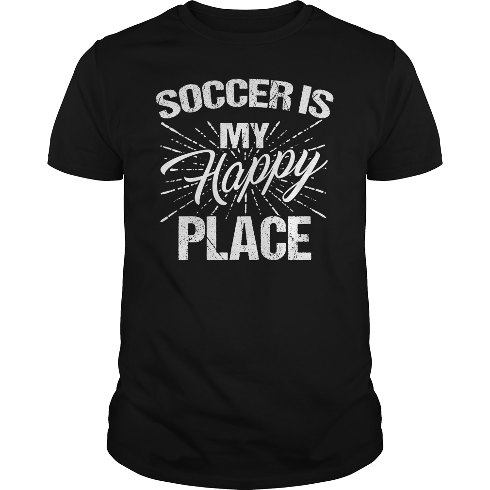 Soccer Is My Happy Place T-Shirt