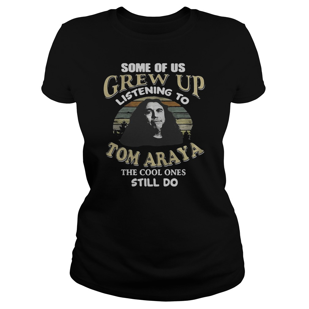 Some of us grew up listening to Tom Araya the cool ones still do shirt ladies tee