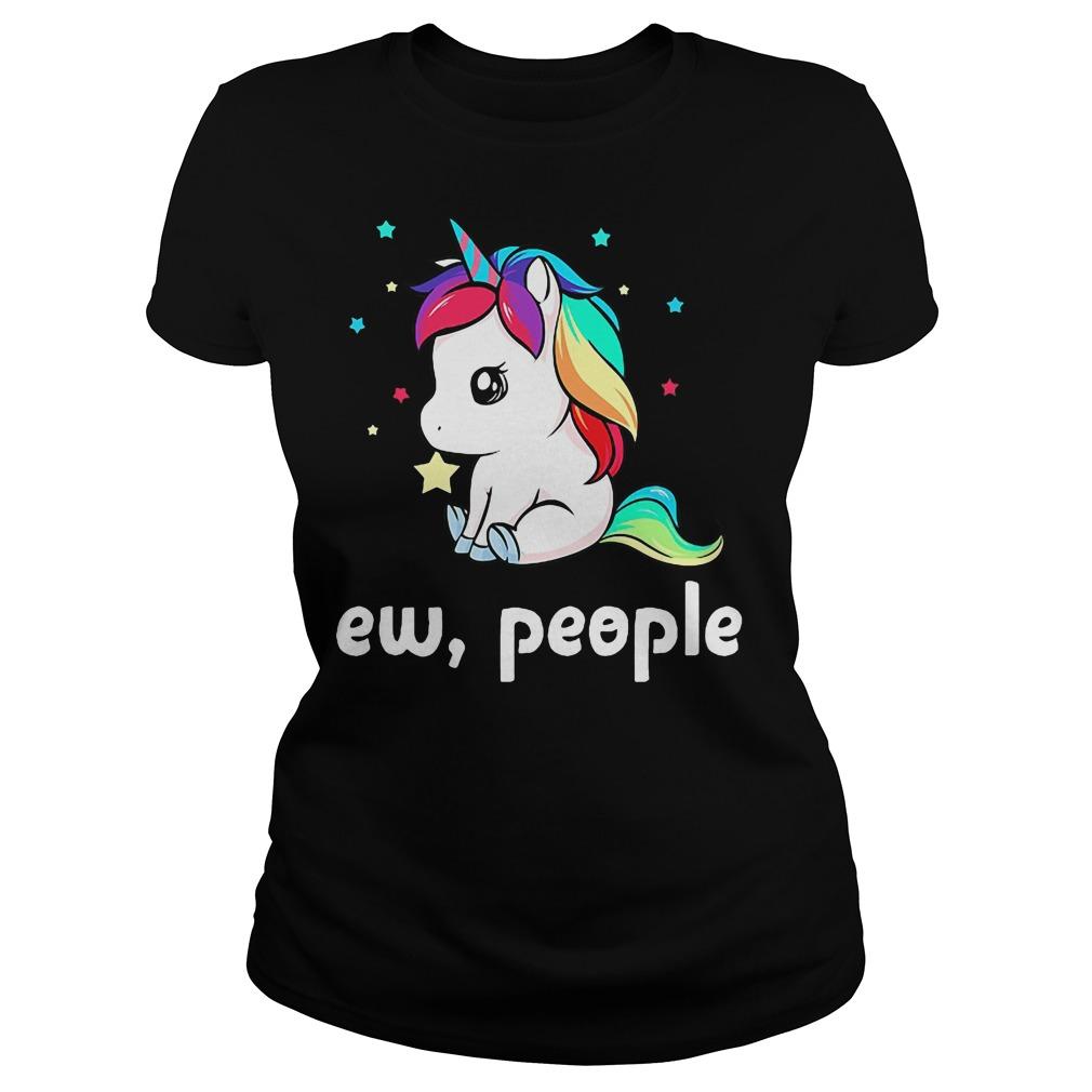 Unicorn ew people ladies tee