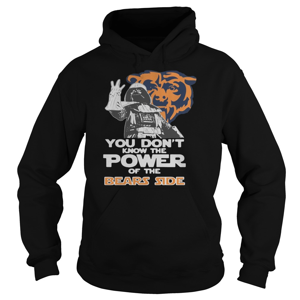 You don't know the power of the bears side shirt hoodie