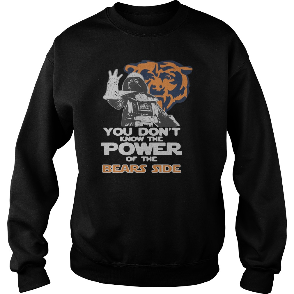 You don't know the power of the bears side shirt sweater