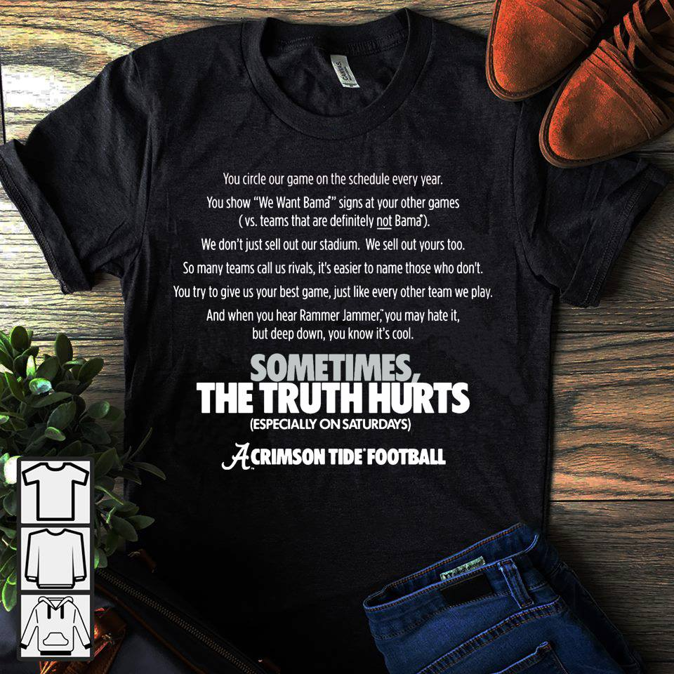 You cirde our game on the schedule every year sometimes the truth hurts shirt