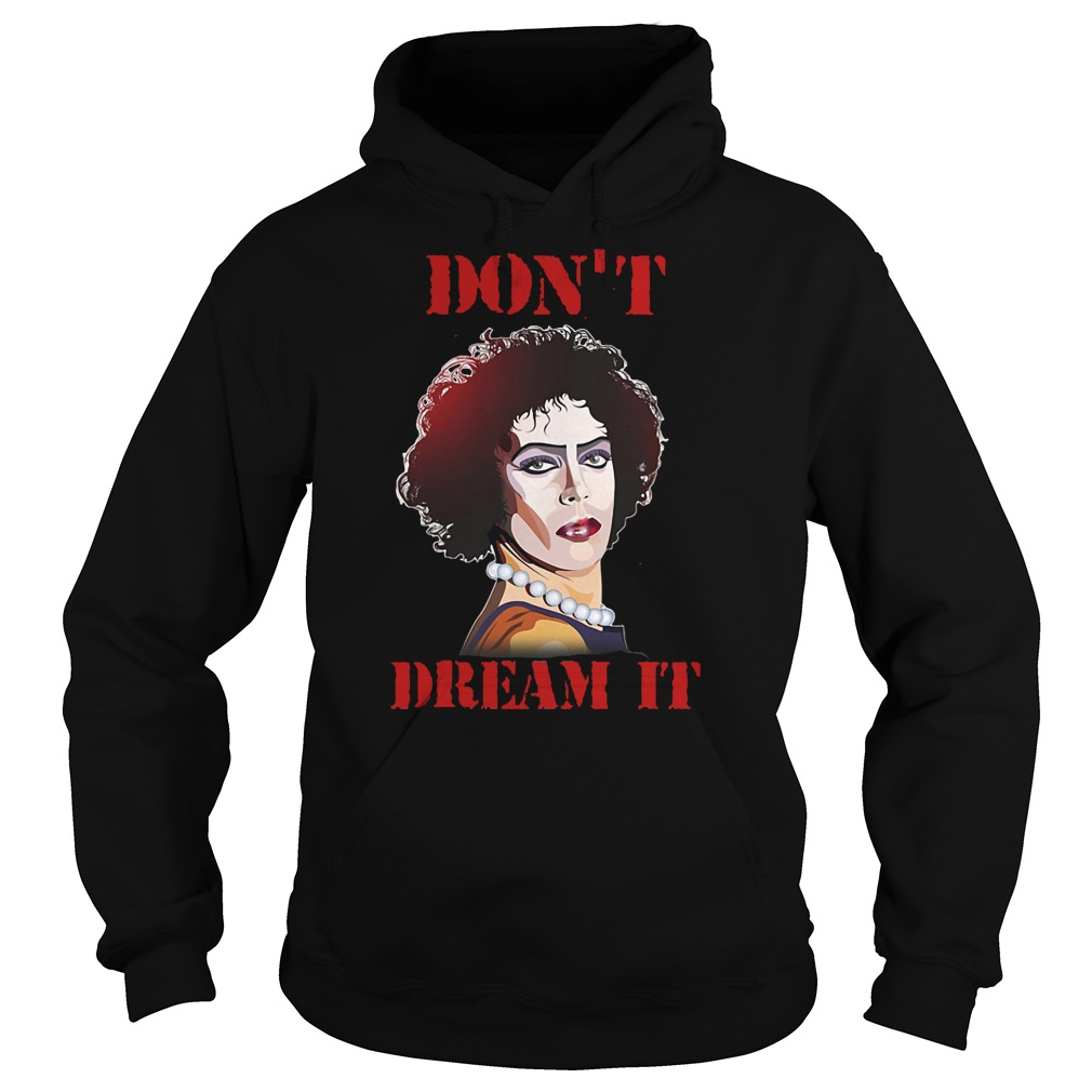 Don't dream it be IT hoodie