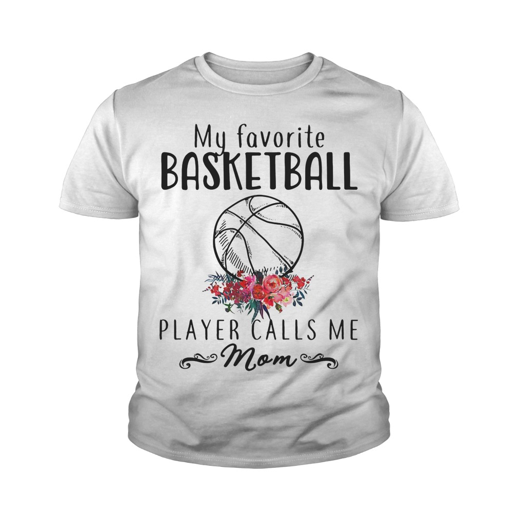 Official My Favorite Basketball Player Calls Me Mom Shirt