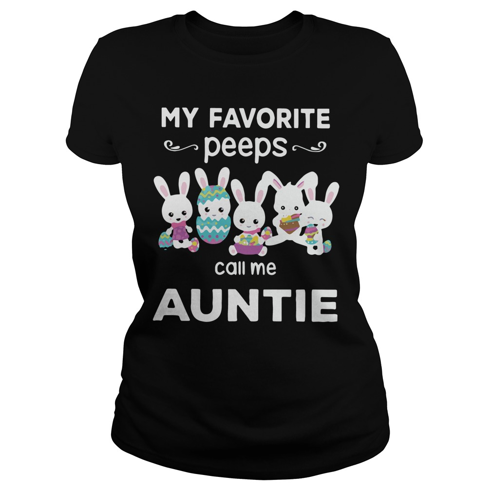 My favorite peeps call me Auntie ladies tee