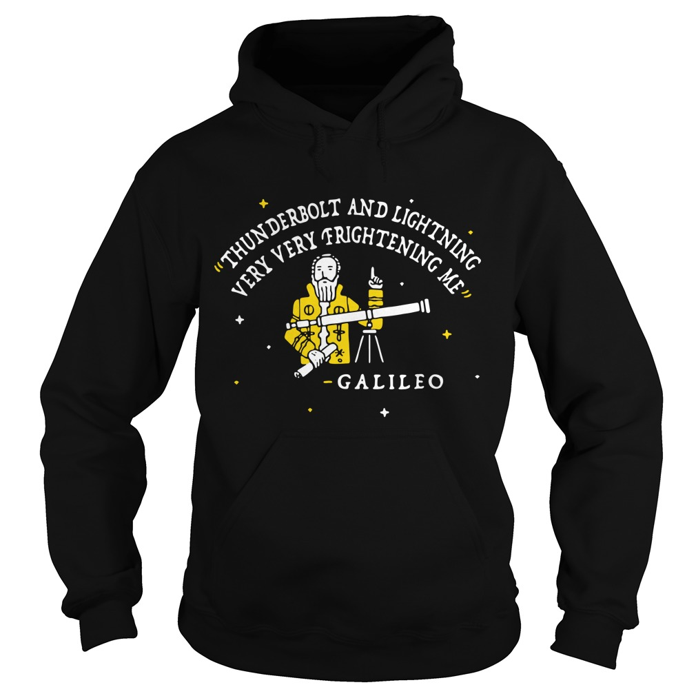 Galileo thunderbolt and lightning very very frightening me hoodie