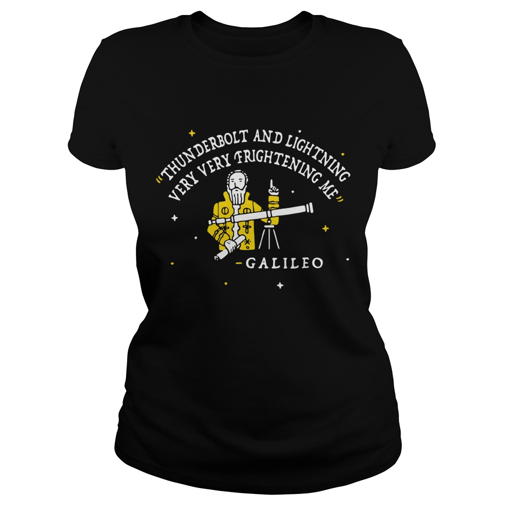 Galileo thunderbolt and lightning very very frightening me ladies tee