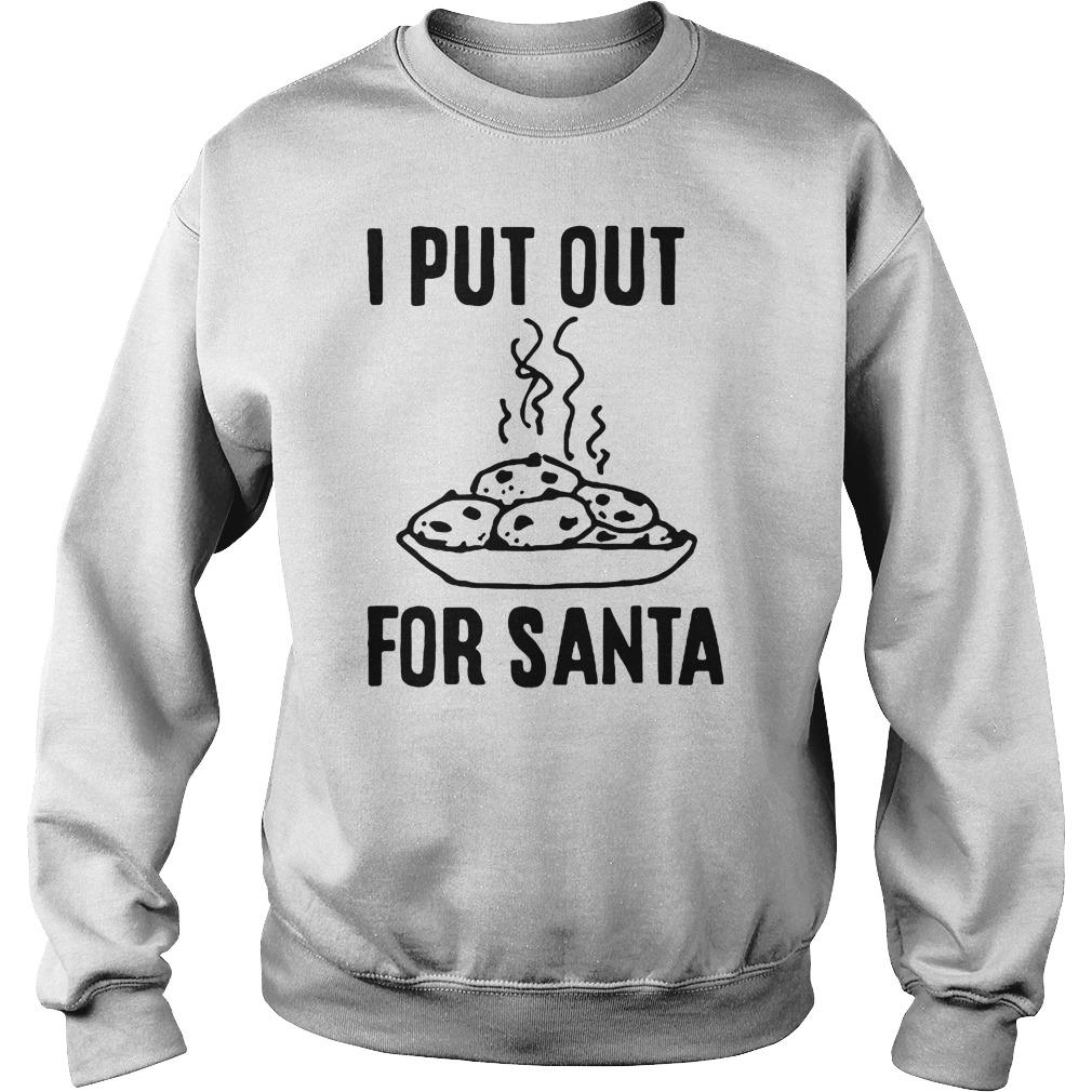 I Put Out For Santa Shirt