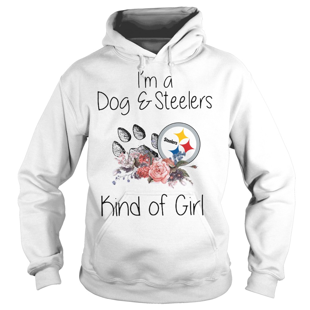 I'm a dog and steelers kind of girl hoodie