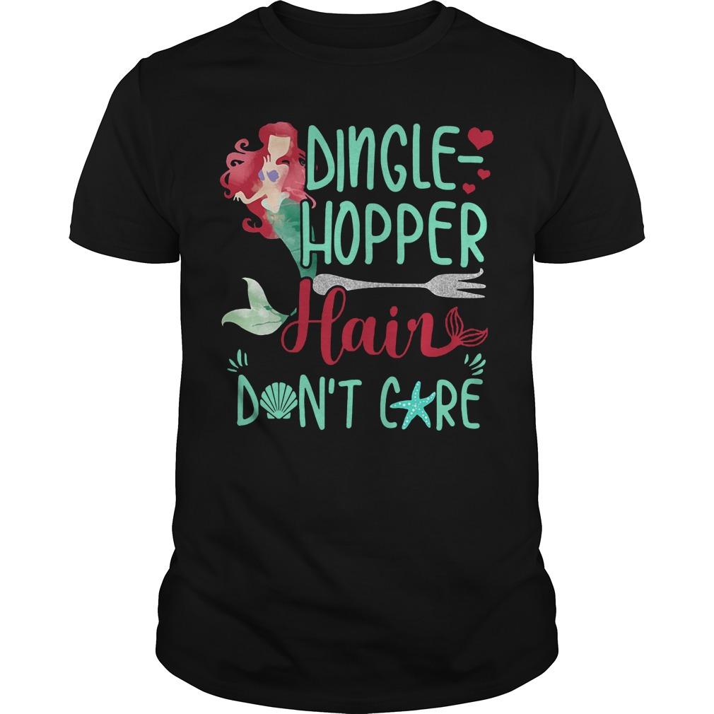 Mermaid dinglehopper hair don't care shirt