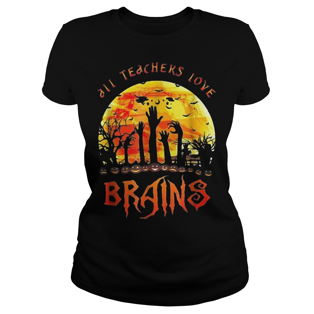 All teachers love brains halloween ladies tee