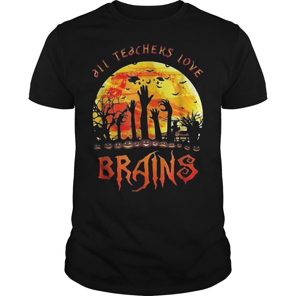 All teachers love brains halloween shirt