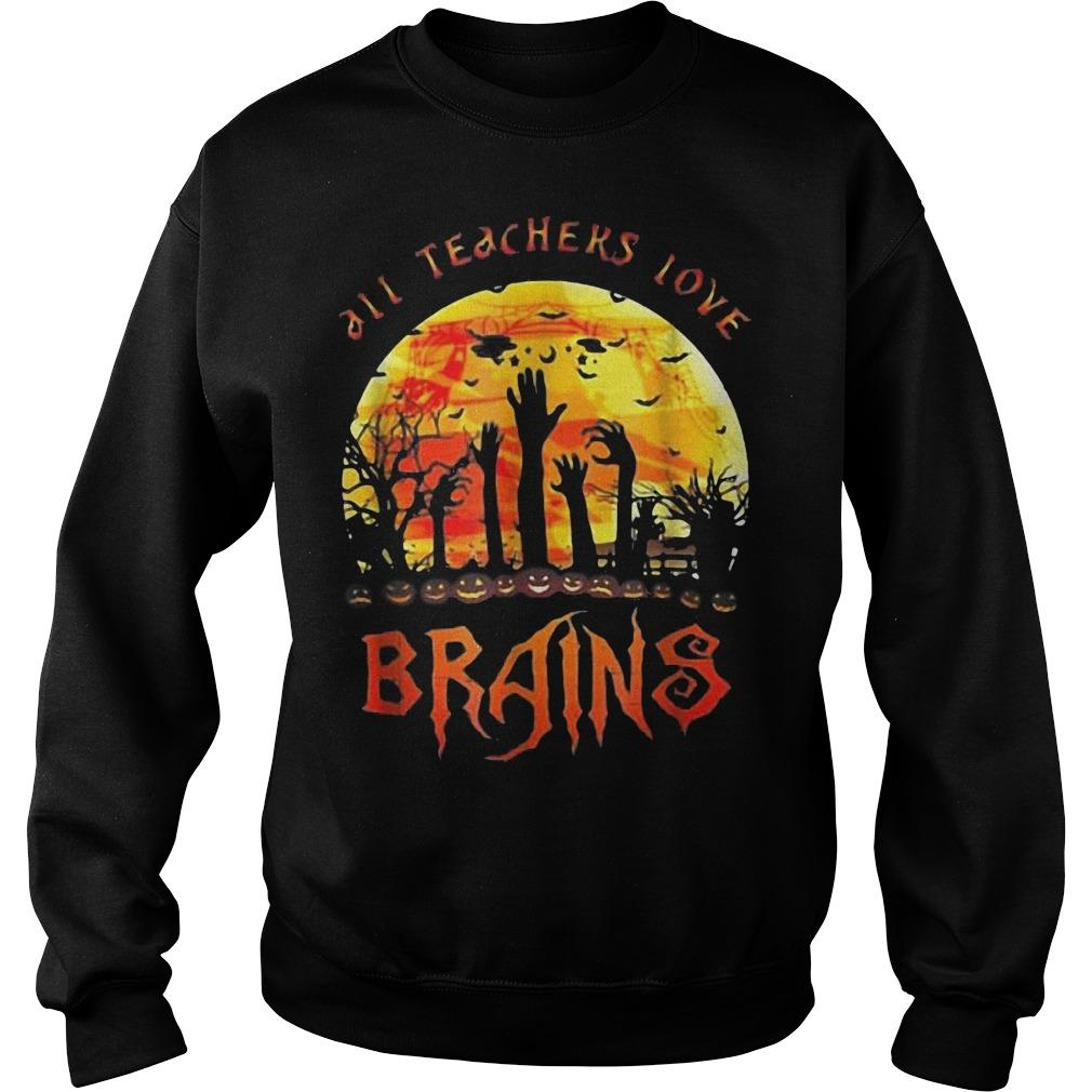 All teachers love brains halloween sweater