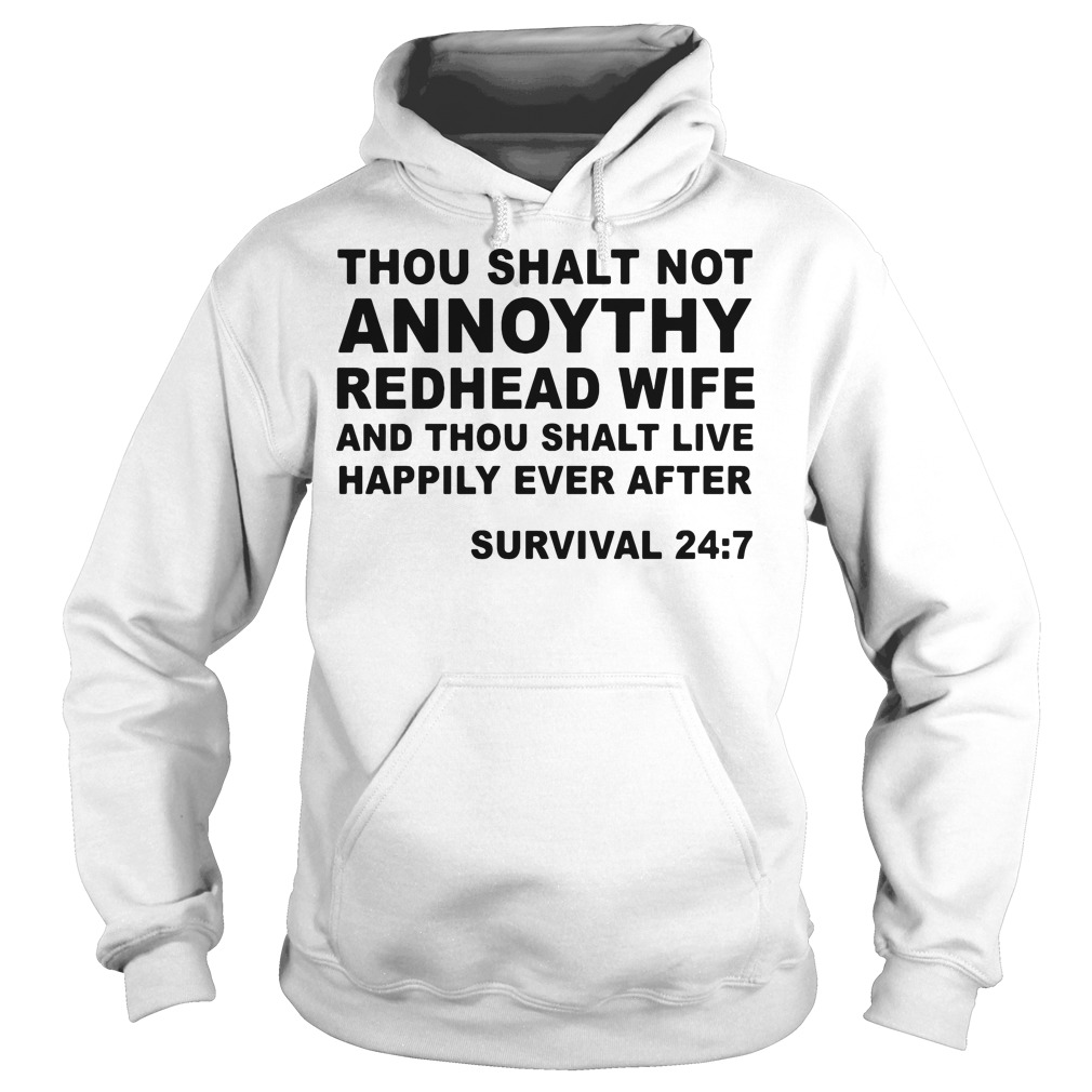 Thou shalt not annoythy redhead wife and thou shalt live happily ever after hoodie