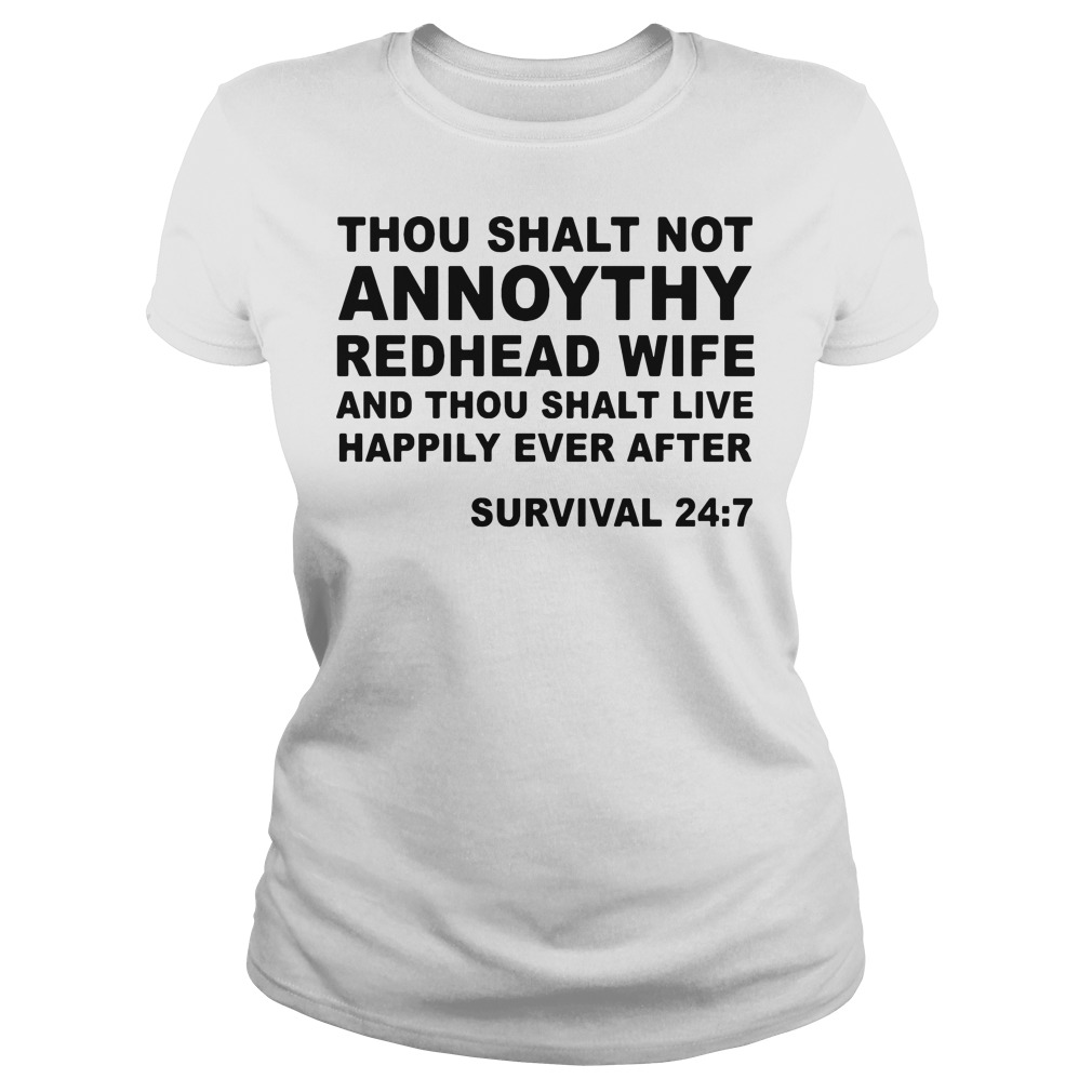 Thou shalt not annoythy redhead wife and thou shalt live happily ever after ladies tee