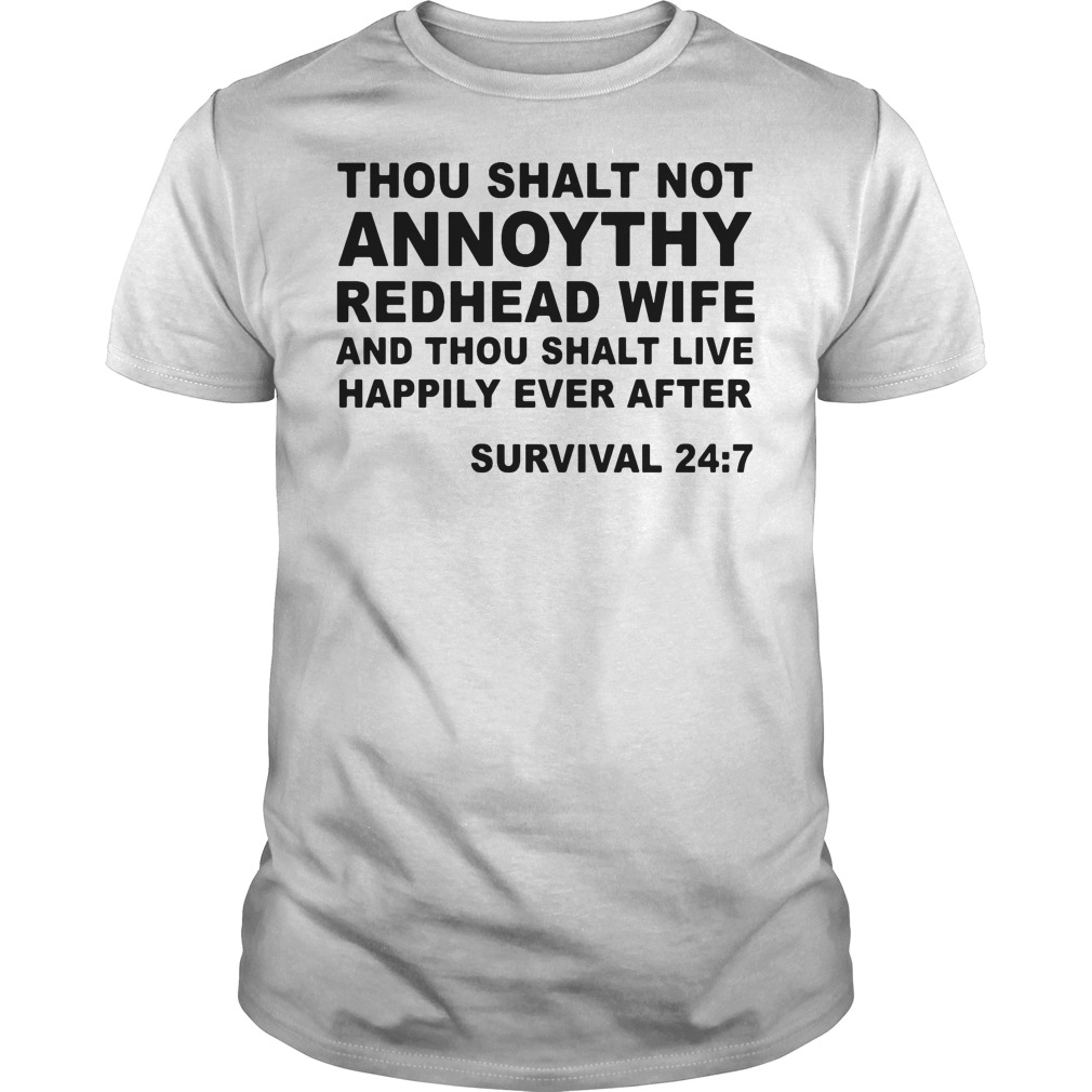 Thou shalt not annoythy redhead wife and thou shalt live happily ever after shirt