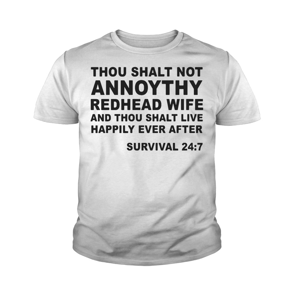 Thou shalt not annoythy redhead wife and thou shalt live happily ever after youth tee