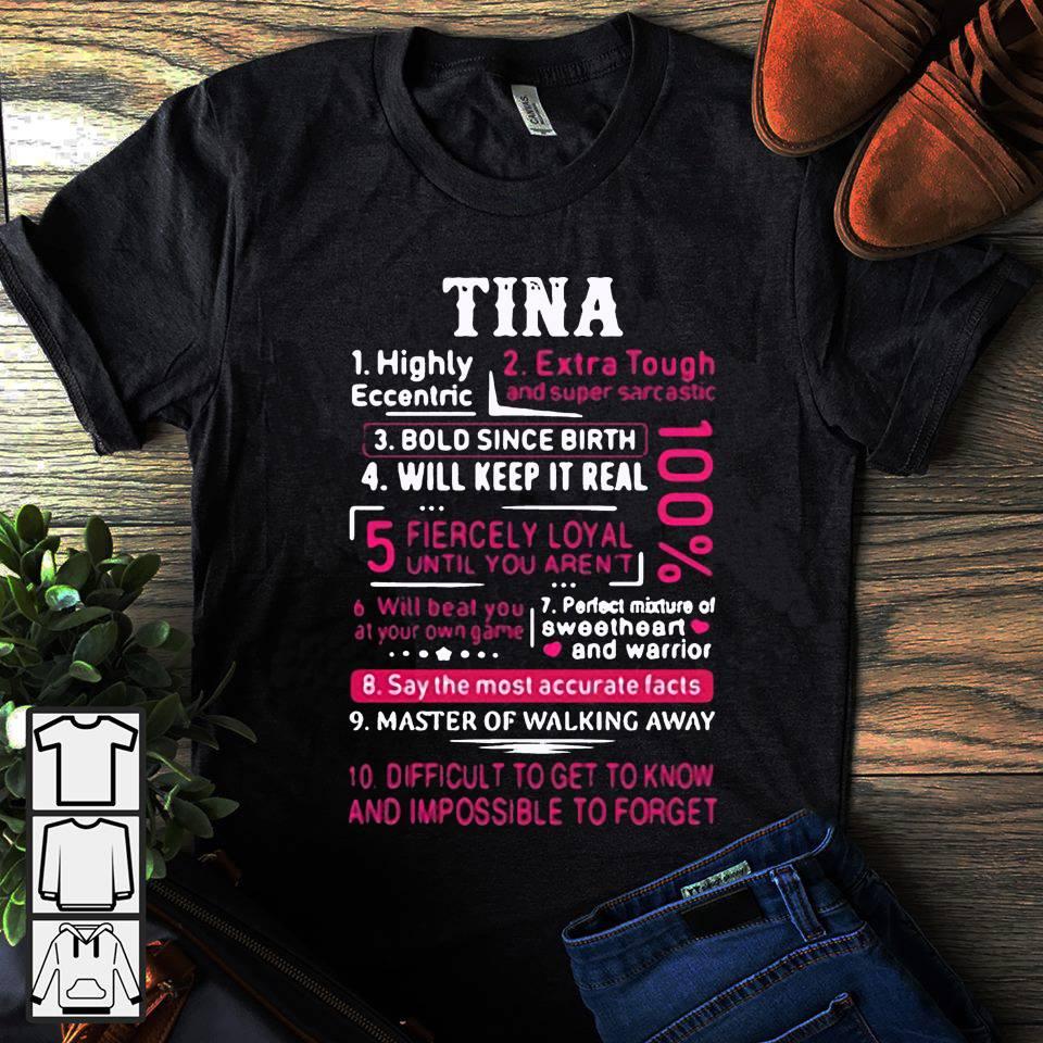 Tina Highly eccentric Extra tough and super sarcastic shirt